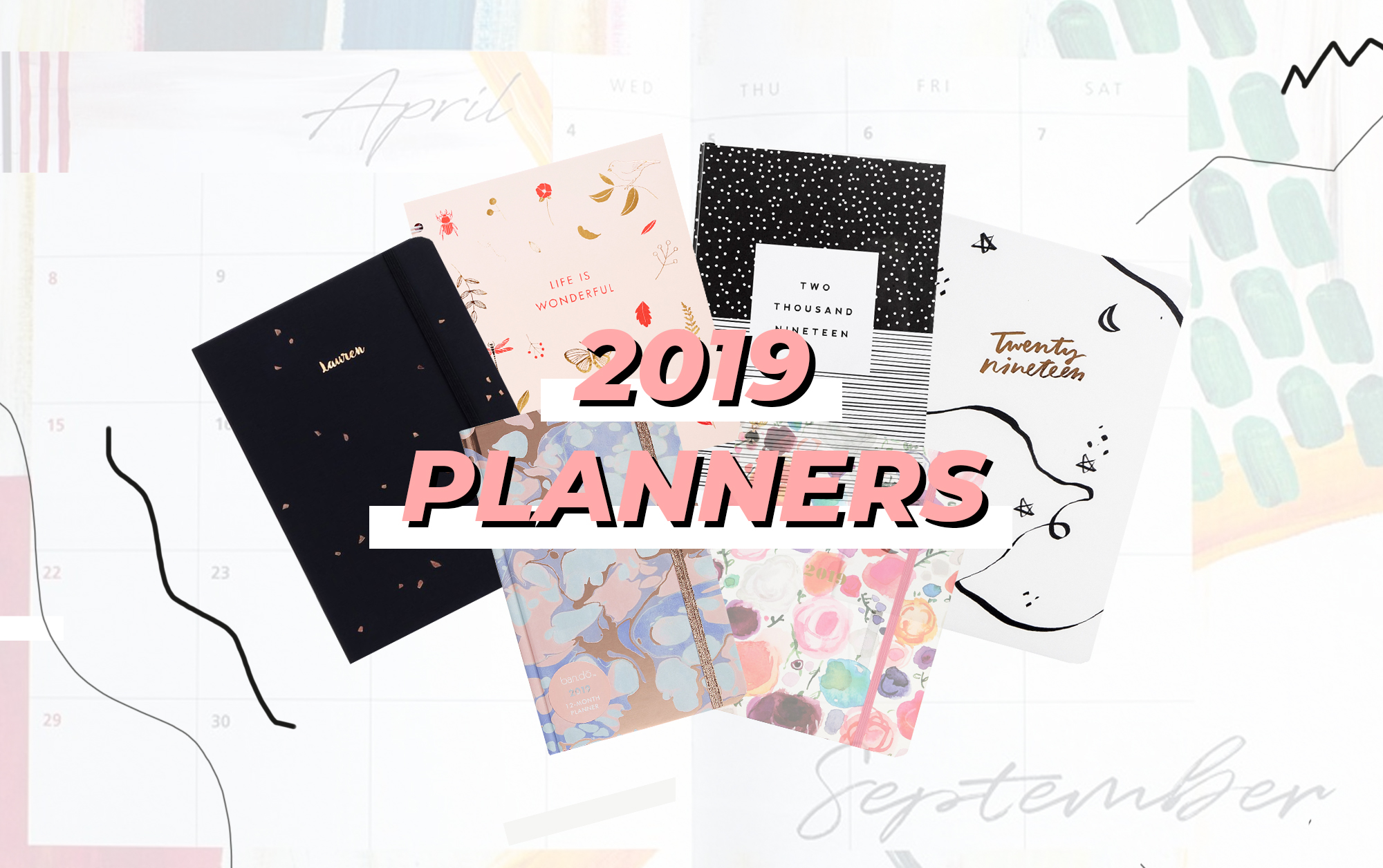 2019 Diaries & Planners You Need To Get Your Hands On
