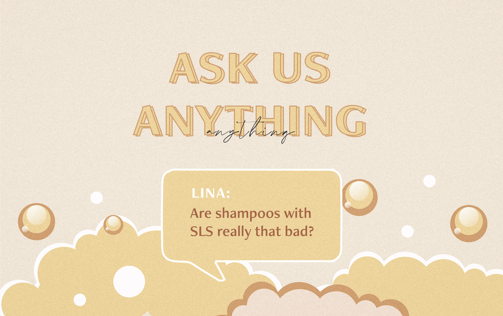 Ask Us Anything: Are Shampoos With SLS Really That Bad?