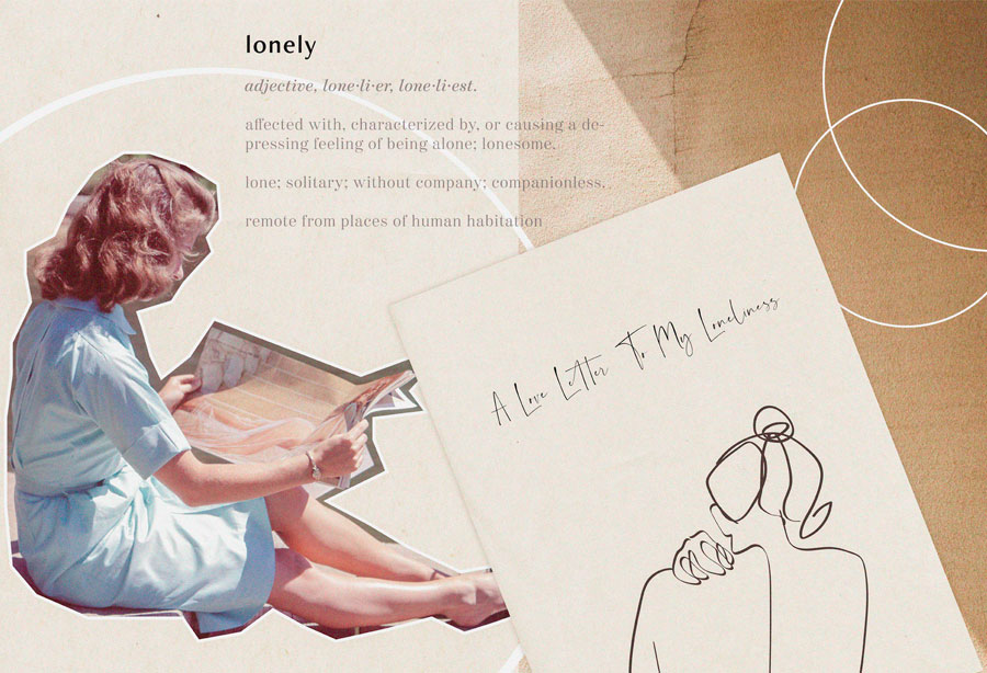 A Love Letter To My Loneliness