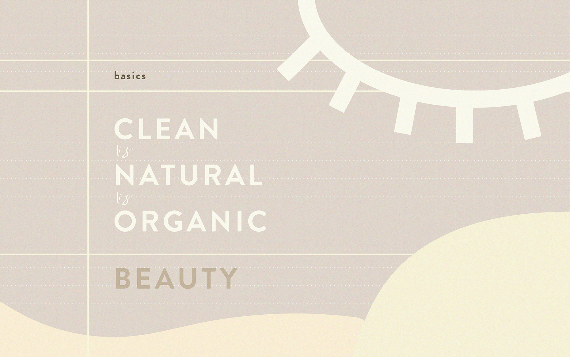 Clean vs. Natural vs. Organic Beauty: Must-Know Basics