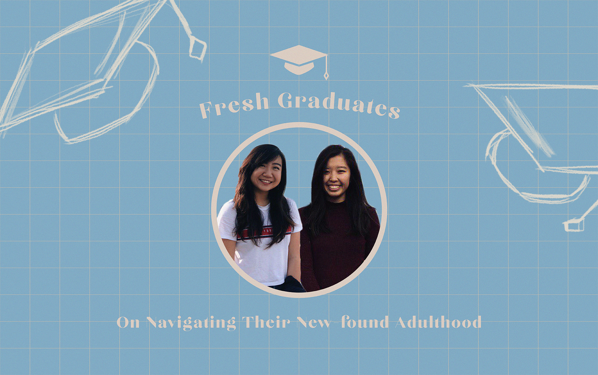 6 Fresh Graduates On Navigating Their New-found Adulthood